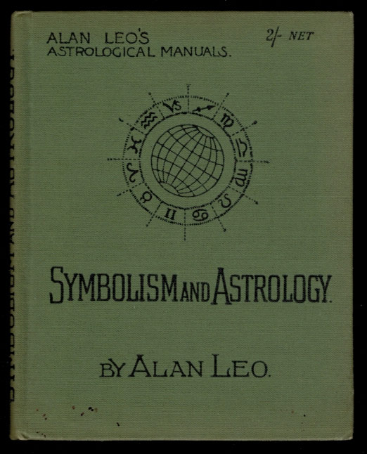 SYMBOLISM AND ASTROLOGY. An Introduction to Esoteric Astrology. Alan LEO.