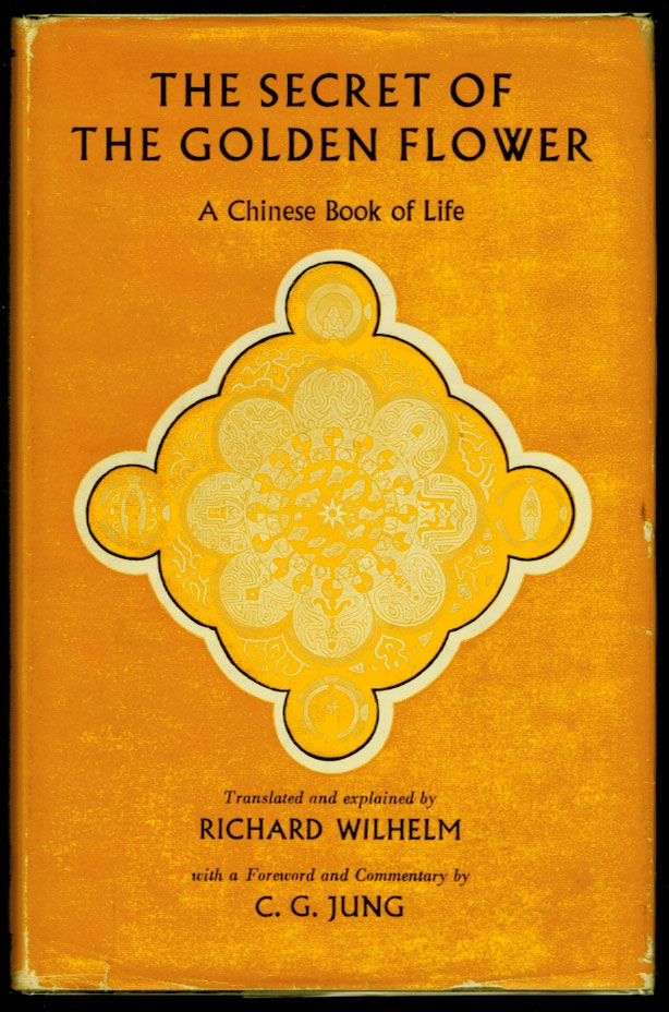 THE SECRET OF THE GOLDEN FLOWER. A Chinese Book of Life. Translated and Explained by Richard Wilhelm, With a Foreword & Commentary by C.G. Jung [andpart of the Chinese Meditation Text] THE BOOK OF CONCIOUSNESS AND LIFE, with a Foreword by Salome Wilhelm. Richard WILHELM, C J. Jung, Commentary.