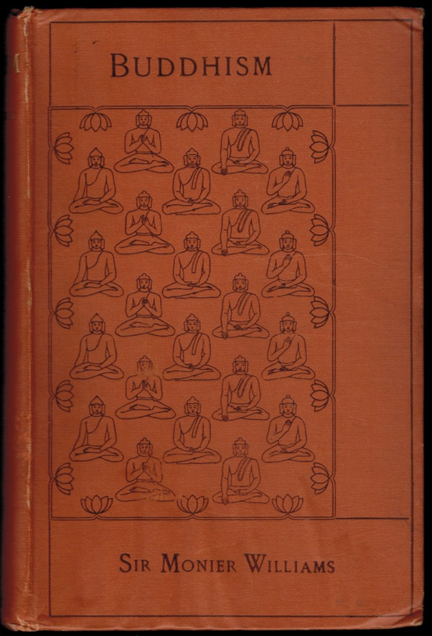 BUDDHISM, IN ITS CONNEXION WITH BRAHMANISM AND HINDUISM, AND IN ITS CONTRAST WITH CHRISTIANITY. Sir Monier MONIER-WILLIAMS, K. C. I. E.