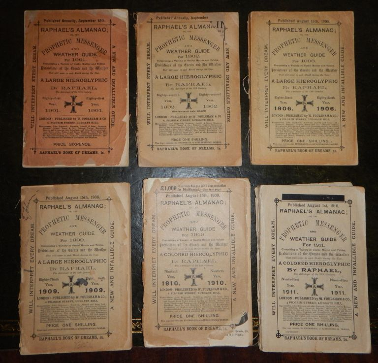 RAPHAEL'S ALMANAC; Or, THE PROPHETIC MESSENGER AND WEATHER GUIDE. Six Issues, 1901-1911. RAPHAEL.