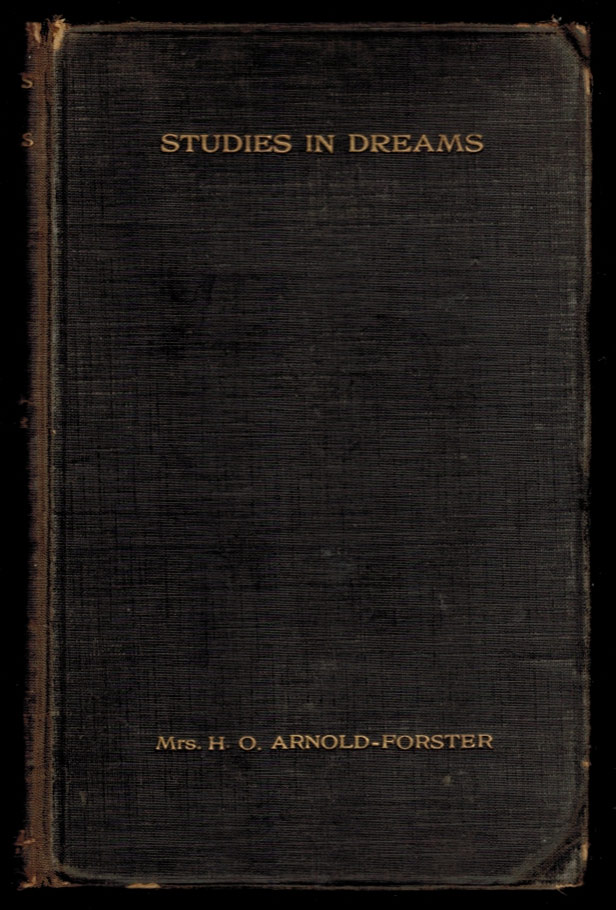 STUDIES IN DREAMS. With a Foreword by Dr. Morton Prince., M.D., LL.D. Mary ARNOLD-FORSTER.