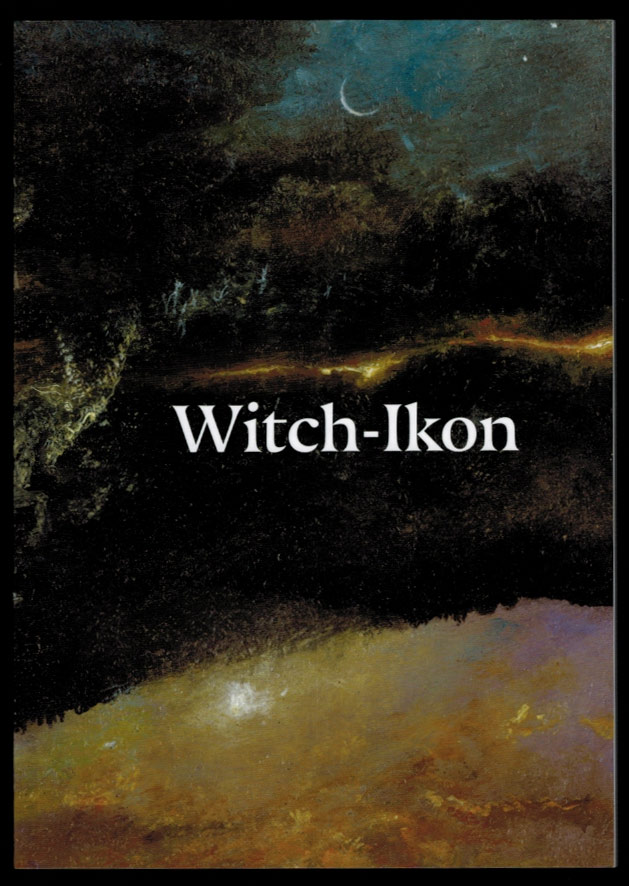 WITCH-IKON. An Exhibition of Contemporary Witchcraft Imagery, October 5-31, 2017. Daniel SCHULKE, Joseph Uccello, Designors.