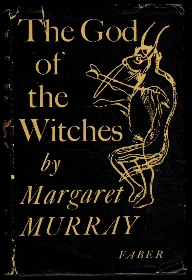 THE GOD OF THE WITCHES. Margaret MURRAY.