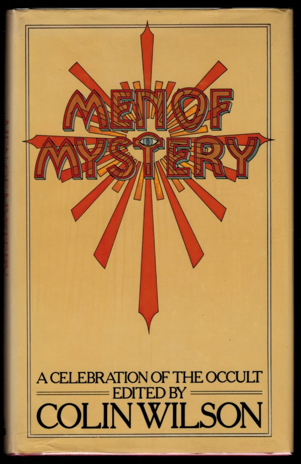 COLIN WILSON'S MEN OF MYSTERY. A CELEBRATION OF THE OCCULT. Colin WILSON, Aleister CROWLEY, interest.
