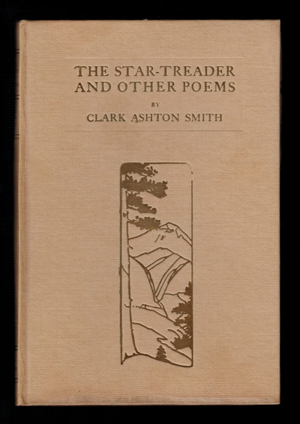 THE STAR TREADER AND OTHER POEMS. Signed and Inscribed Twice by the Author. Clark Ashton SMITH.
