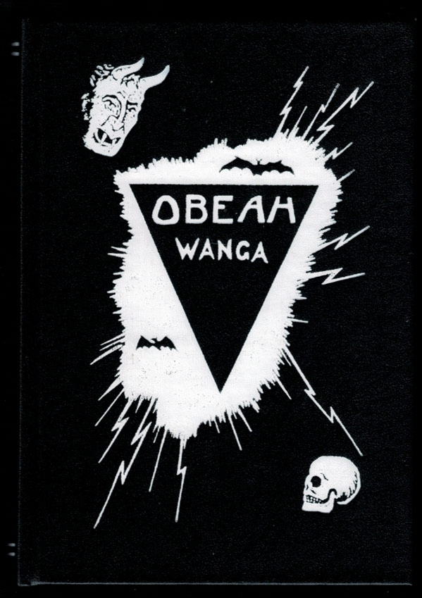 OBEAH SIMPLIFIED. THE TRUE WANGA! What It Really Is and How It Is Done. A Scientific But Plain Treatise From a Popular Point of View and Divested as Far as Possible of all Technical Terms. Dr. Myal Djumboh CASSECANARIE, Sc U. D. &c.