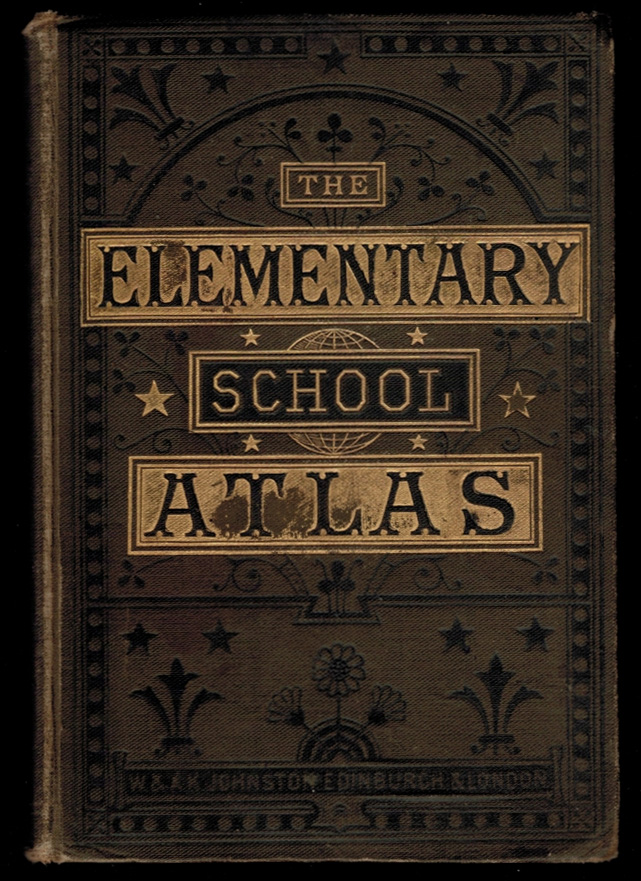 ELEMENTARY SCHOOL ATLAS OF GENERAL AND DESCRIPTIVE GEOGRAPHY. Alexander Keith JOHNSTON, LL D.