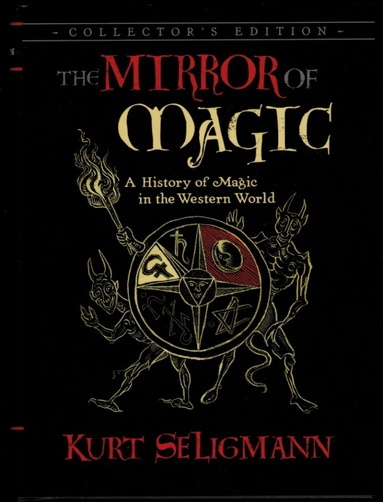 THE MIRROR OF MAGIC. A History of Magic in the Western World. Collector's Edition. Kurt SELIGMAN.