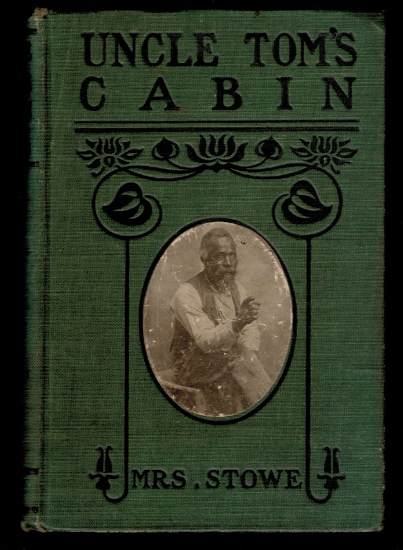 UNCLE TOM'S CABIN; Or, Life Among the Lowly. Harriet Beecher STOWE.