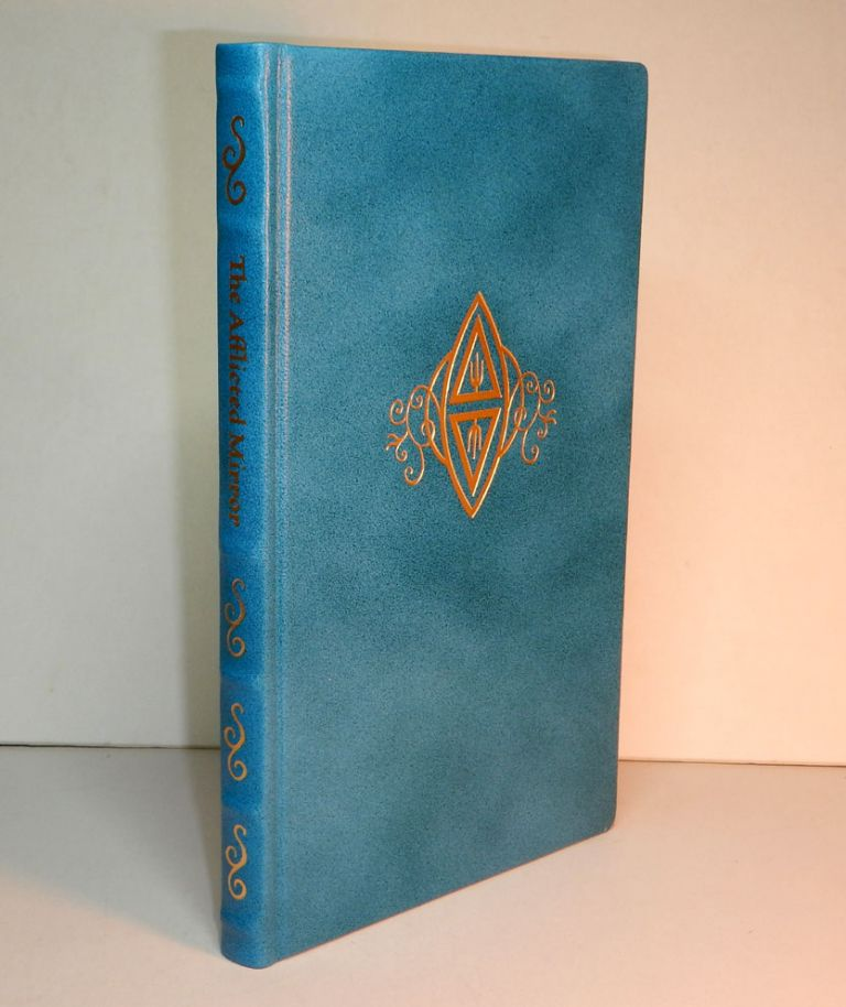 THE AFFLICTED MIRROR. A Study of Ordeals and the Making of Compacts. With Illustrations by Carolyn Hamilton-Giles. Special Edition, one of 66 copies bound in full Antiqued Turquoise Goatskin. Peter HAMILTON-GILES.
