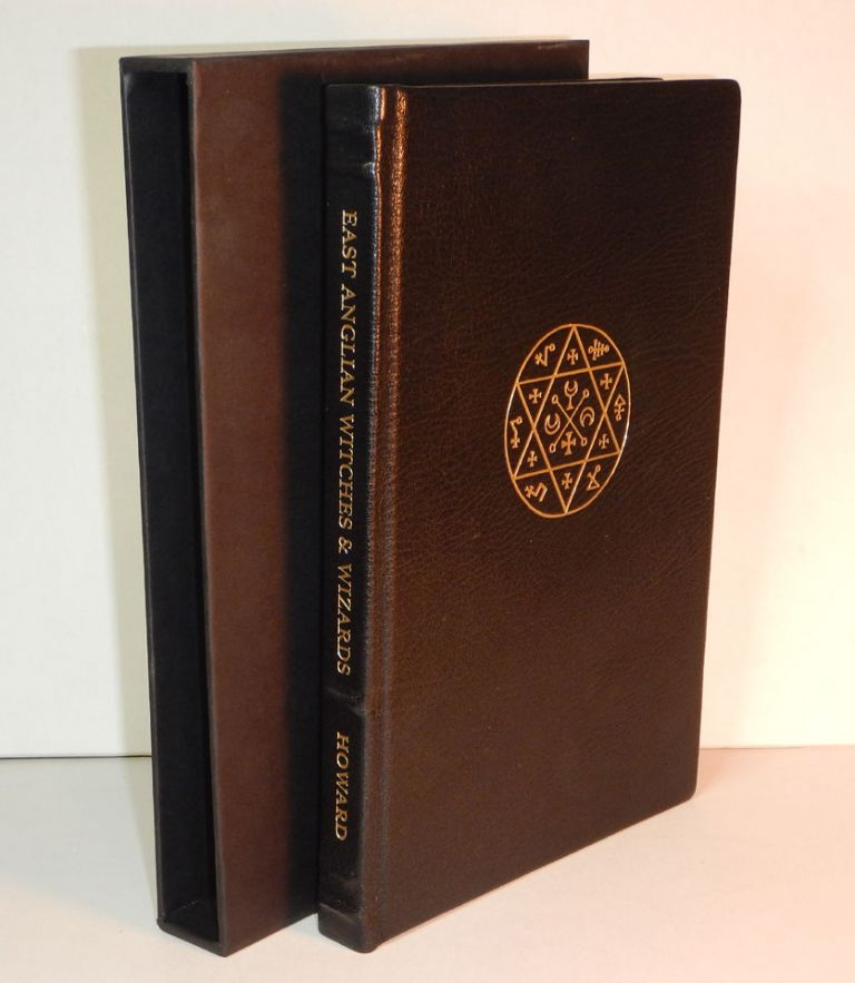EAST ANGLIAN WITCHES AND WIZARDS. Deluxe Edition in Full Black Goat, limited to 35 copies. Michael HOWARD.