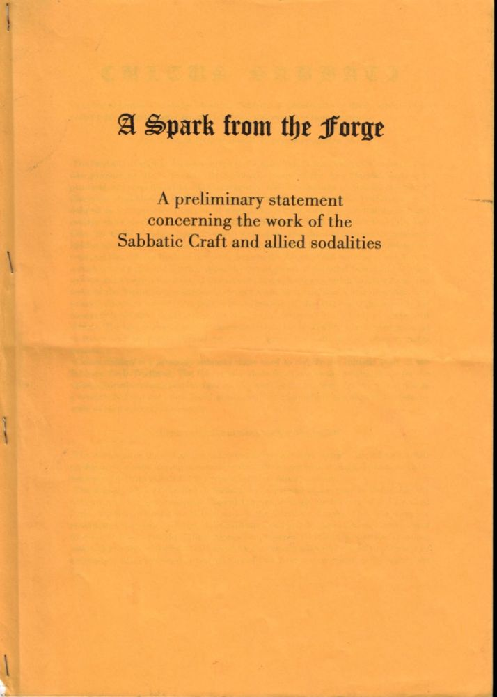 A SPARK FROM THE FORGE. A Preliminary Statement concerning the work of the Sabbatic Craft and Allied Sodalities. Andrew D. CHUMBLEY.