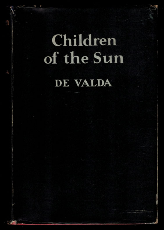 CHILDREN OF THE SUN. DE VALDA, Frederick W.