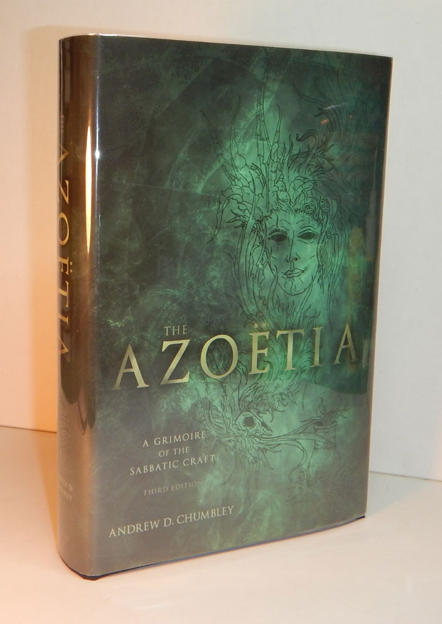 AZOETIA. A Grimoire of the Sabbatic Craft; Being a full and accurate transcription, compiled and amended by the author from the original manuscript of 'The Book of Magical Quintessence.' Third Edition. Andrew D. CHUMBLEY.