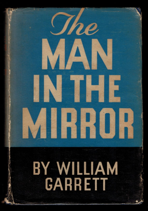 THE MAN IN THE MIRROR. A Biographical Reflection. William GARRETT.