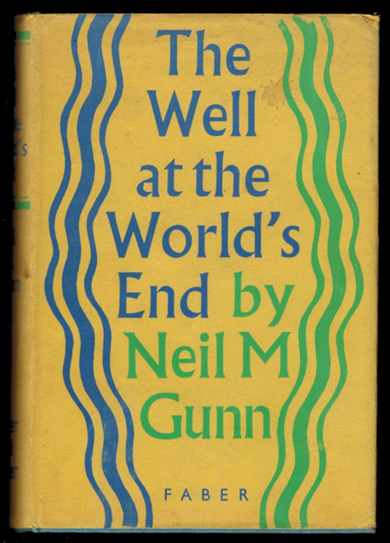 THE WELL AT THE WORLD'S END. Neil M. GUNN.