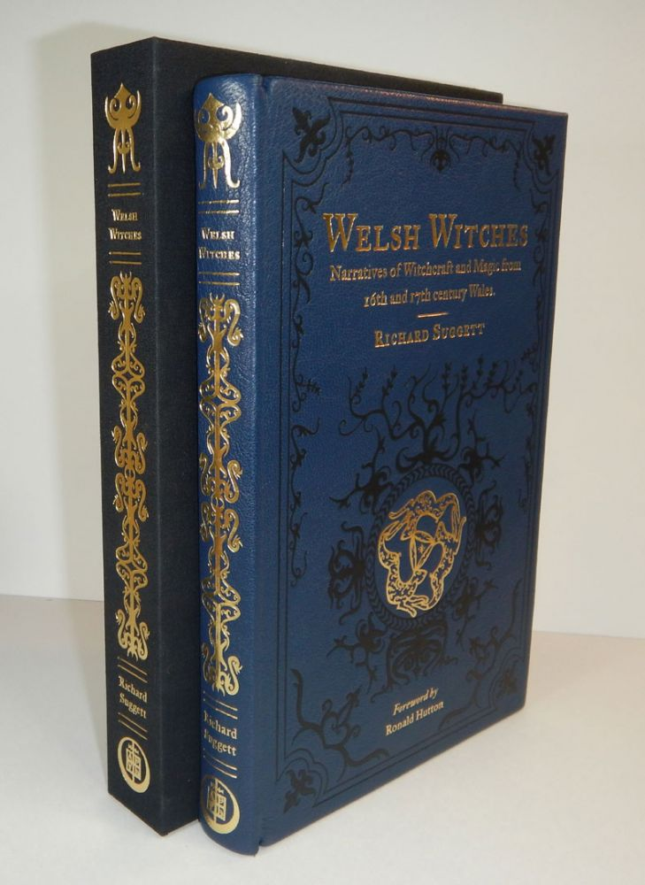 WELSH WITCHES: Narratives of Witchcraft and Magic from 16th- and 17th-century Wales. Deluxe Edition. Richard SUGGETT.