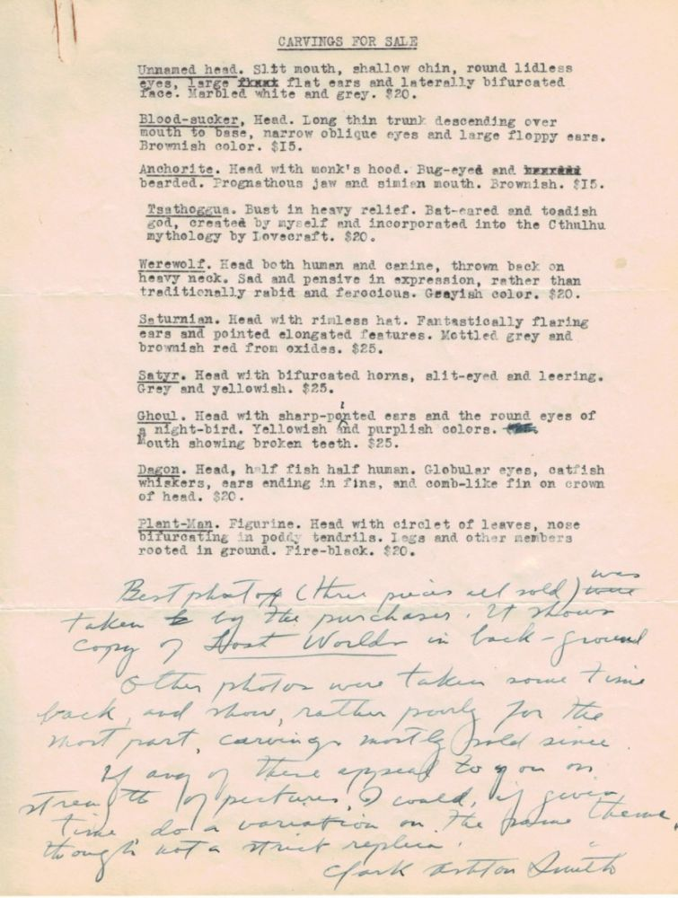 CARVINGS FOR SALE. ONE-PAGE TYPED MANUSCRIPT, WITH A LONG MANUSCRIPT NOTE, SIGNED. Clark Ashton SMITH.