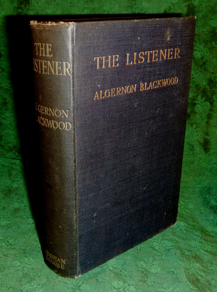 THE LISTENER AND OTHER STORIES. Algernon BLACKWOOD.