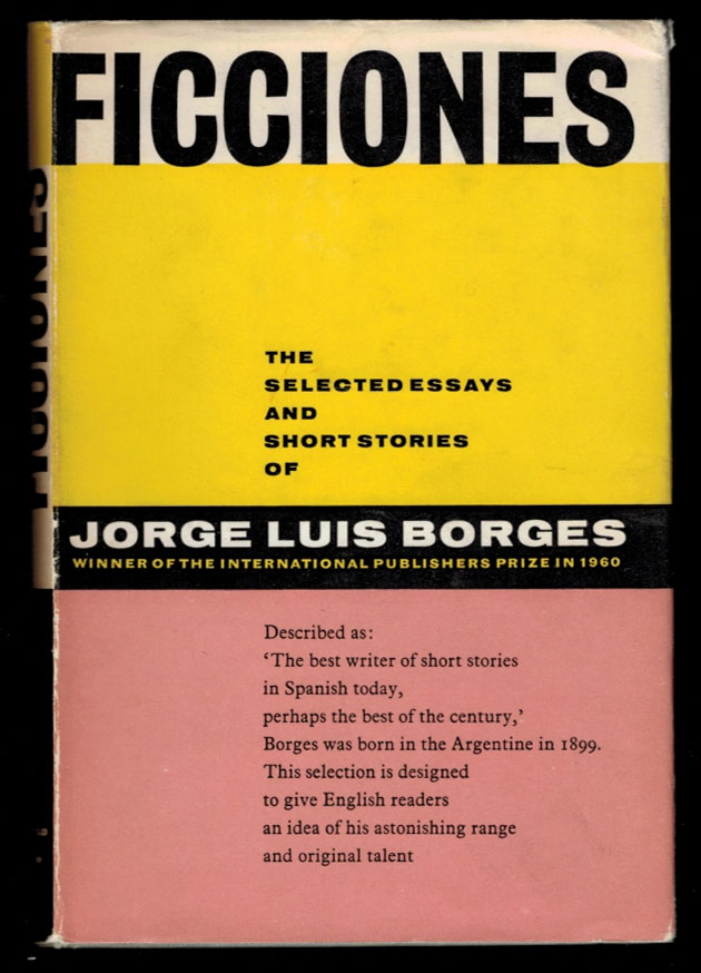 FICCIONES. Edited and with an Introduction by Anthony Kerrigan. Jorge Luis BORGES.