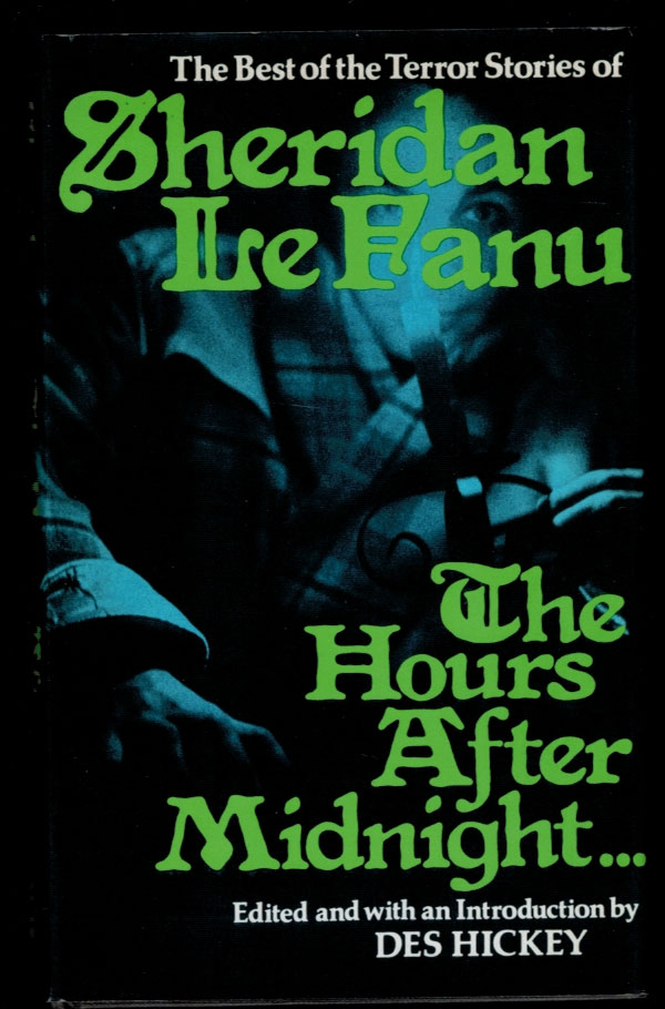THE HOURS AFTER MIDNIGHT... Tales of Terror and the Supernatural. J. Sheridan LE FANU.