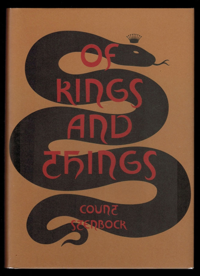 OF KINGS AND THINGS. Strange Tales and Decadent Poems. Count Stanislaus Eric STENBOCK.