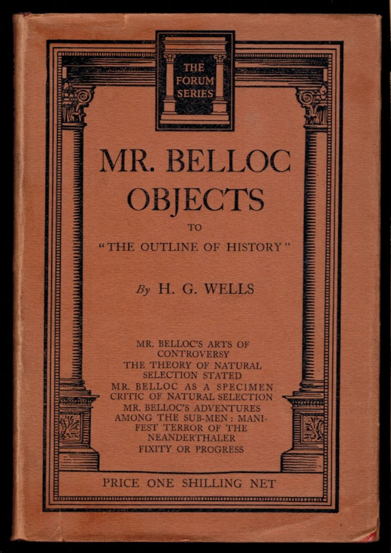 """MR. BELLOC OBJECTS TO """"THE OUTLINE OF HISTORY"""" H. G. WELLS, Herbert George."""
