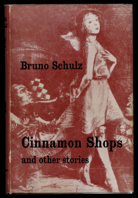 CINNAMON SHOPS And Other Stories. Translated from the Polish by Celina Wieniewska. Bruno SCHULZ.