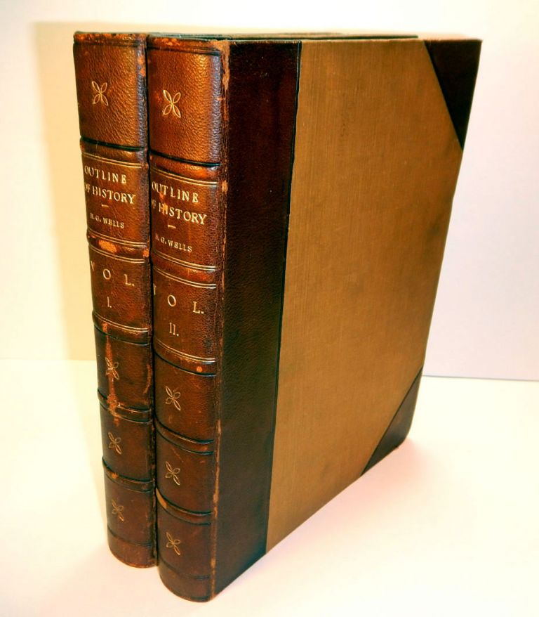 THE OUTLINE OF HISTORY. Being a Plain History of Life and Mankind. Written with the Advice and Editorial Help of Mr. Ernest Barker, Sir H. H. Johnston, Sir E. Ray Lankester, and Professor Gilbert Murray. SIGNED BY WELLS. H. G. WELLS, Herbert George.