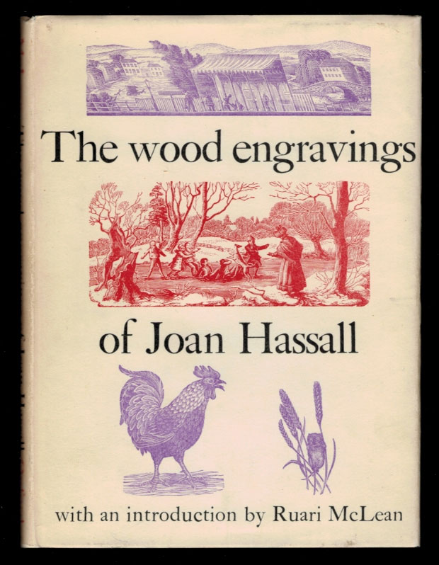 THE WOOD ENGRAVINGS OF JOAN HASSALL. With an Introduction by Ruari McLean. Joan HASSALL, Ruari MCLEAN.