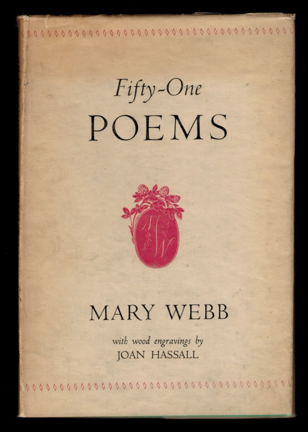 FIFTY-ONE POEMS. Hitherto Unpublished in Book Form. With Wood Engravings by Joan Hassall. Joan HASSALL, Mary WEBB.