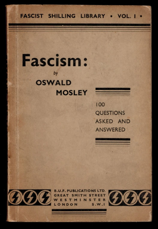 FASCISM: 100 Questions Asked and Answered. Oswald MOSLEY.
