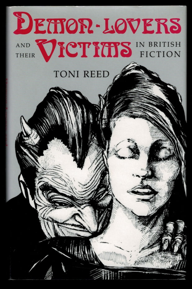 DEMON-LOVERS AND THEIR VICTIMS IN BRITISH FICTION. Toni REED.
