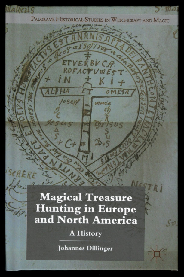 MAGICAL TREASURE HUNTING IN EUROPE AND NORTH AMERICA. A History. Johannes DILLINGER.