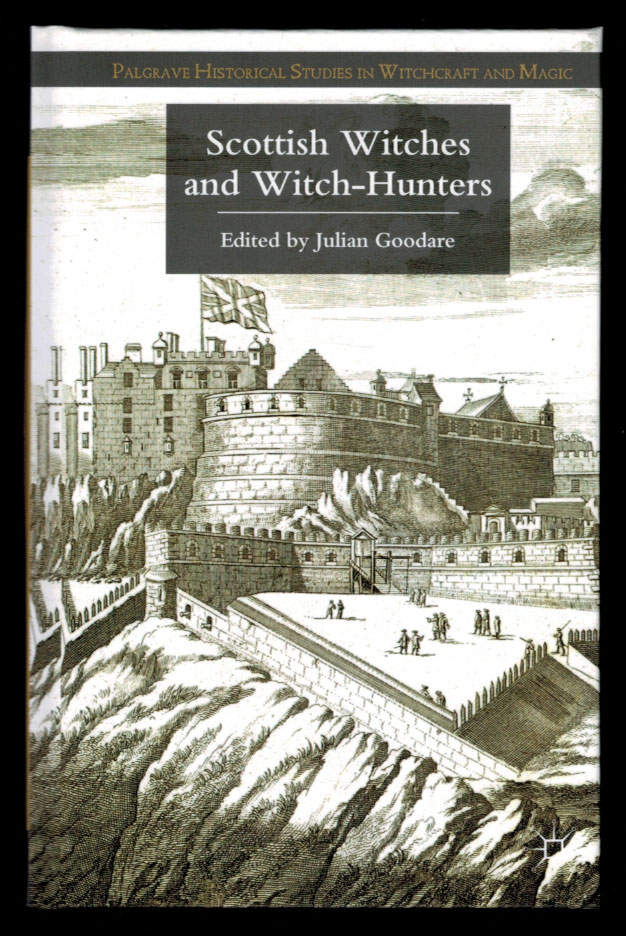 SCOTTISH WITCHES AND WITCH-HUNTERS. Julian GOODARE.