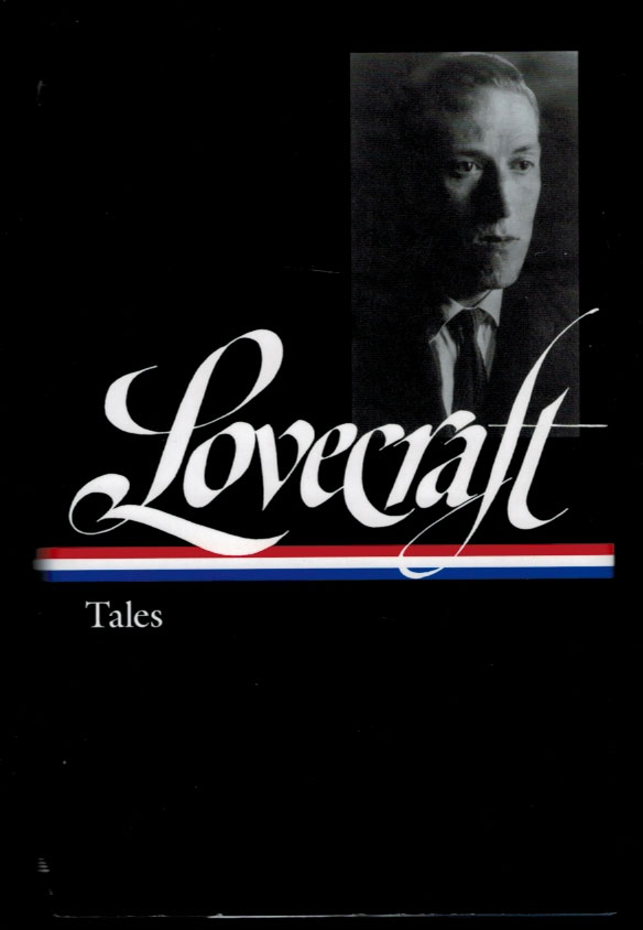 TALES. [Edited, with Notes on the Text, by Peter Straub]. H. P. LOVECRAFT, Howard Phillips.