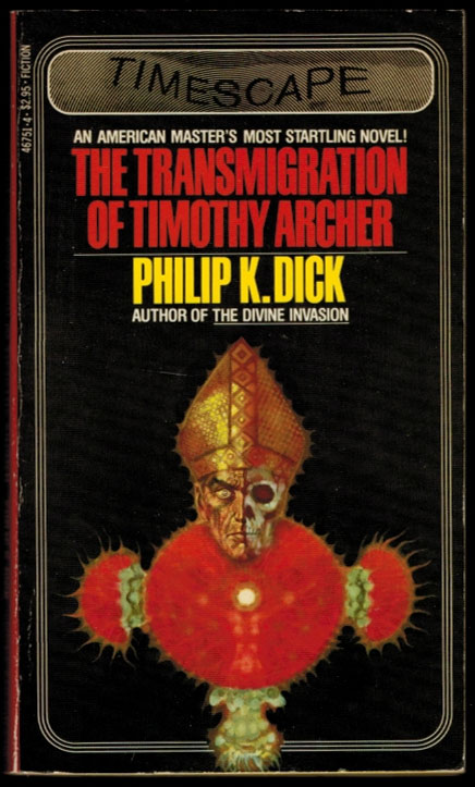 THE TRANSMIGRATION OF TIMOTHY ARCHER. Philip K. DICK.