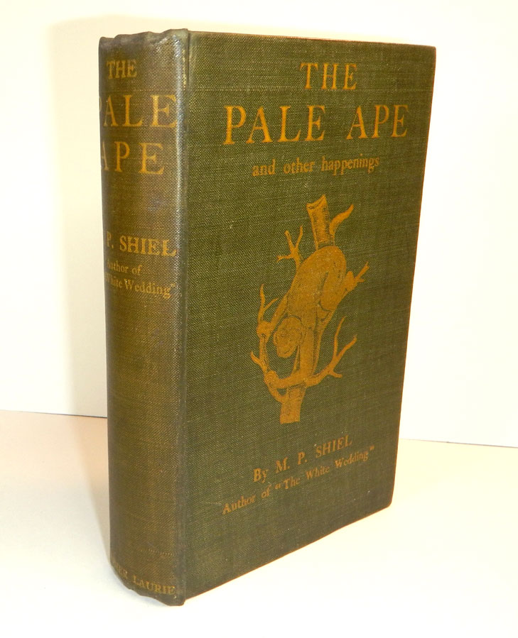 THE PALE APE And Other Pulses. Inscribed. M. P. SHIEL, Matthew Phipps.