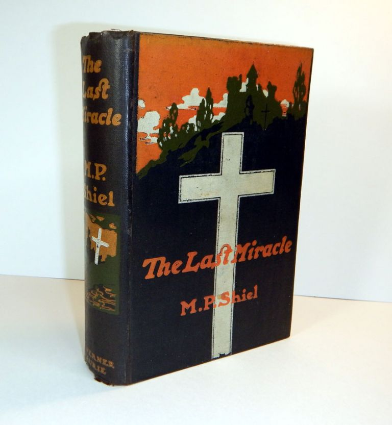 THE LAST MIRACLE. M. P. SHIEL, Matthew Phipps.