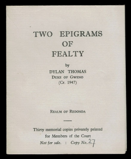 TWO EPIGRAMS OF FEALTY. By Dylan Thomas, Duke of Gweno (Cr. 1947). Dylan THOMAS.