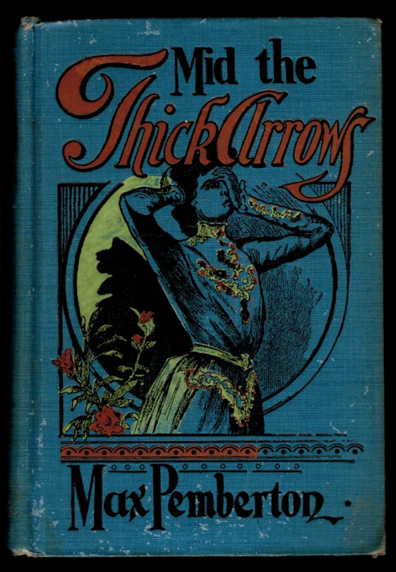 MID THE THICK ARROWS [Emily Murphy's Copy w/ Manuscript Review]. Max PEMBERTON.
