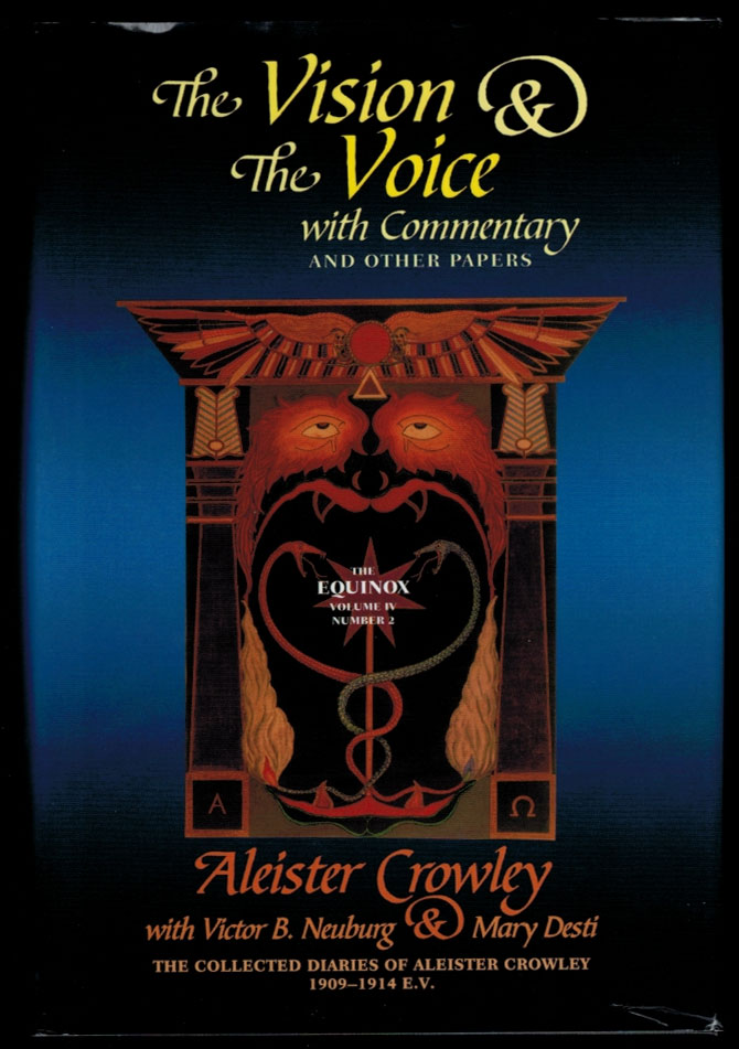 THE VISION AND THE VOICE. With Commentary, And Other Papers. The Collected Diaries of Aleister Crowley, Volume II, 1909-1914 E.V. Issued as THE EQUINOX, Volume IV, Number II. Aleister CROWLEY, Mary Desti, Victor B. Neuburg.