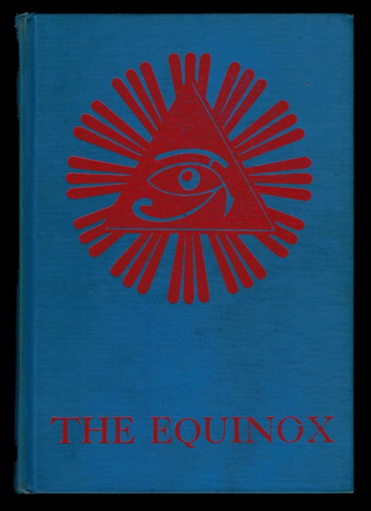 THE EQUINOX. The Official Organ of the A:. A:.. The Review of Scientific Illuminism. Vol 3, No 1 [The Blue Equinox]. Aleister CROWLEY.