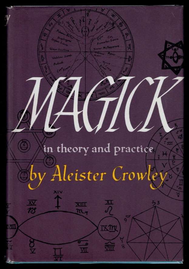 MAGICK IN THEORY AND PRACTICE. By The Master Therion (Aleister Crowley). Aleister CROWLEY.