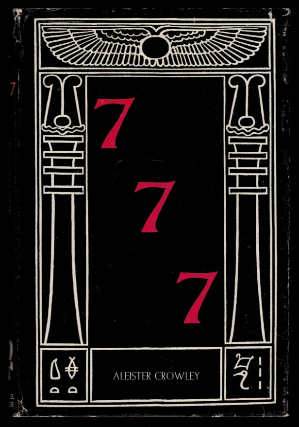 777 REVISED Vel Prolegomena Symbolica Ad Systemam Sceptio-Mysticae Viae Explicandae, Fundamentum Hieroglyphicum Sanctissimorum Scientiae Summae. A reprint of 777 with Much Additional Matter by the Late Aleister Crowley. Aleister CROWLEY.