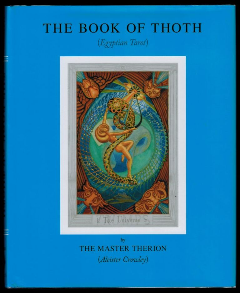 THE BOOK OF THOTH. A Short Essay on the Tarot of the Egyptians, Being The Equinox Volume III No. V. Aleister CROWLEY, THE MASTER THERION.