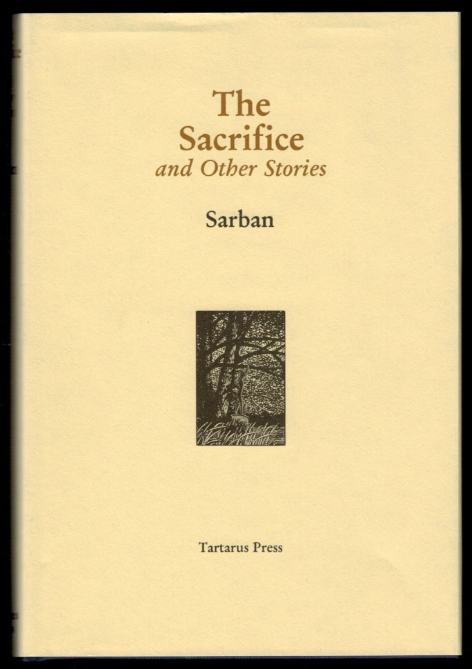 THE SACRIFICE And Other Stories. SARBAN, John William Wall.