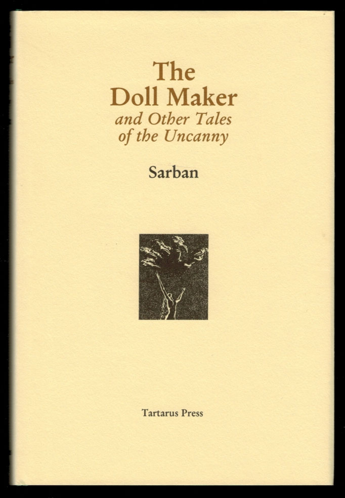 THE DOLL MAKER And Other Tales of the Uncanny. SARBAN, John William Wall.