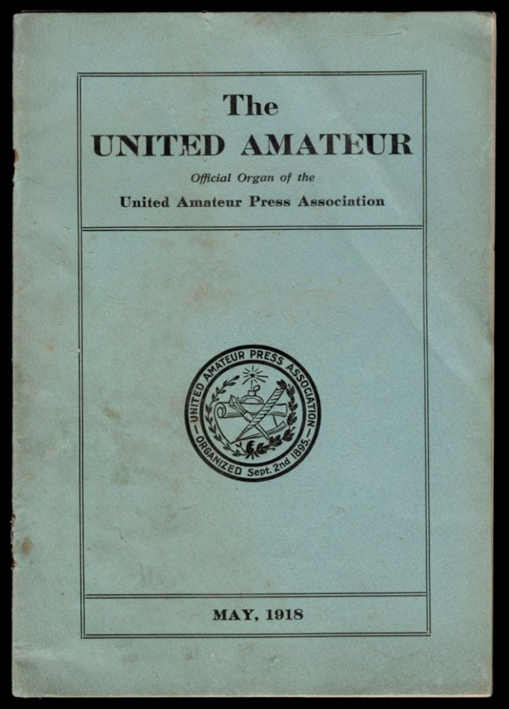 PRESIDENT'S MESSAGE [in] THE UNITED AMATEUR; Official Organ of the United Amateur Press Association, Volume XVII, Number 5, May, 1918. H. P. LOVECRAFT, Howard Phillips.