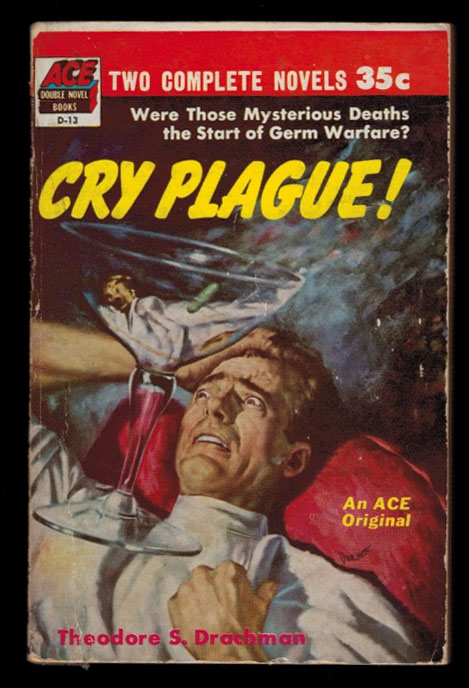 CRY, PLAGUE! by Theodore S. Drachman [backed with] THE JUDAS GOAT by Leslie Edgley. Ace Double D-13, The First Ace SF Double. Theodore S. / EDGLEY DRACHMAN, Leslie.